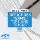 Office 365 Teams Tips