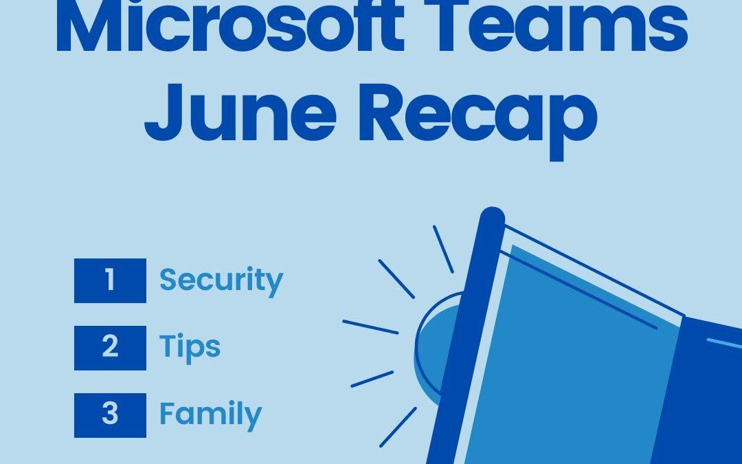 Teams Recap June 2020