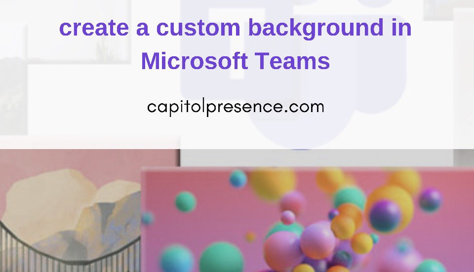 How to Create custom backgrounds in teams